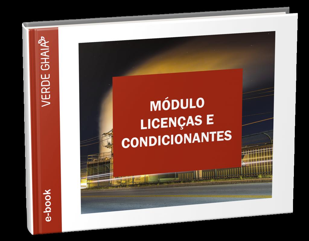 MÓDULO LICENÇAS E CONDICIONANTES - Quem não cumpre com as exigências, e não obtém o Licenciamento Ambiental está sujeito a diversas penalidades.